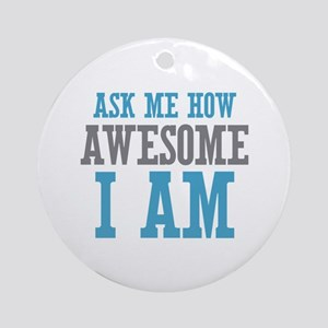 Ask How Awesome Ornament (Round)